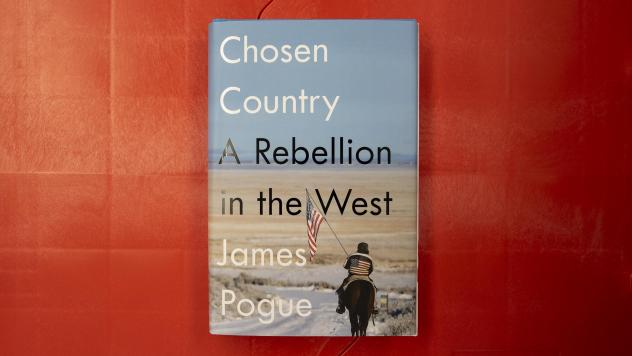 """""""Chosen Country: A Rebellion in the West"""" by James Pogue"""