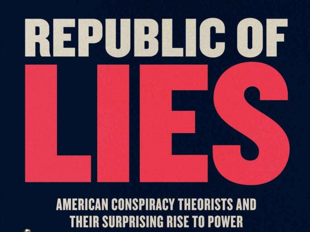 <em>Republic of Lies: American Conspiracy Theorists and Their Surprising Rise to Power</em>, by Anna Merlan