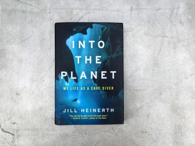 <em>Into the Planet: My Life as a Cave Diver,</em> by Jill Heinerth