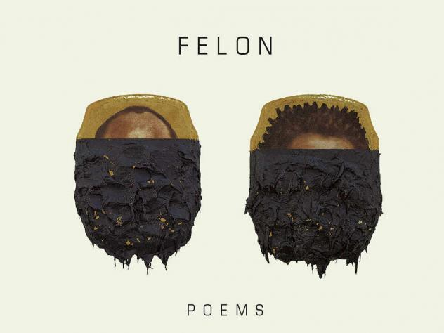 <em>Felon: Poems</em>, by Reginald Dwayne Betts