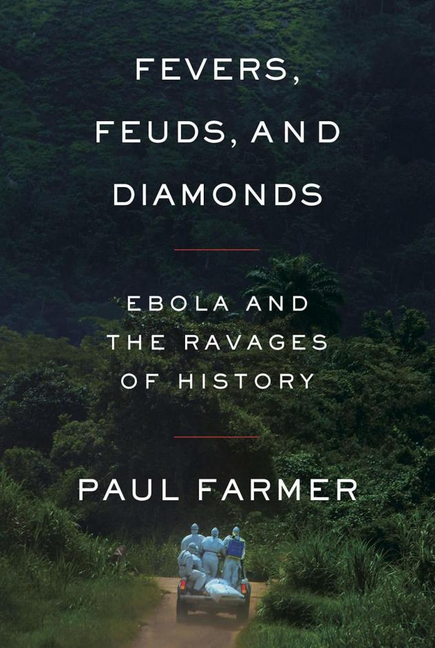 <em>Fevers, Feuds, and Diamonds: Ebola and the Ravages of History,</em> by Paul Farmer