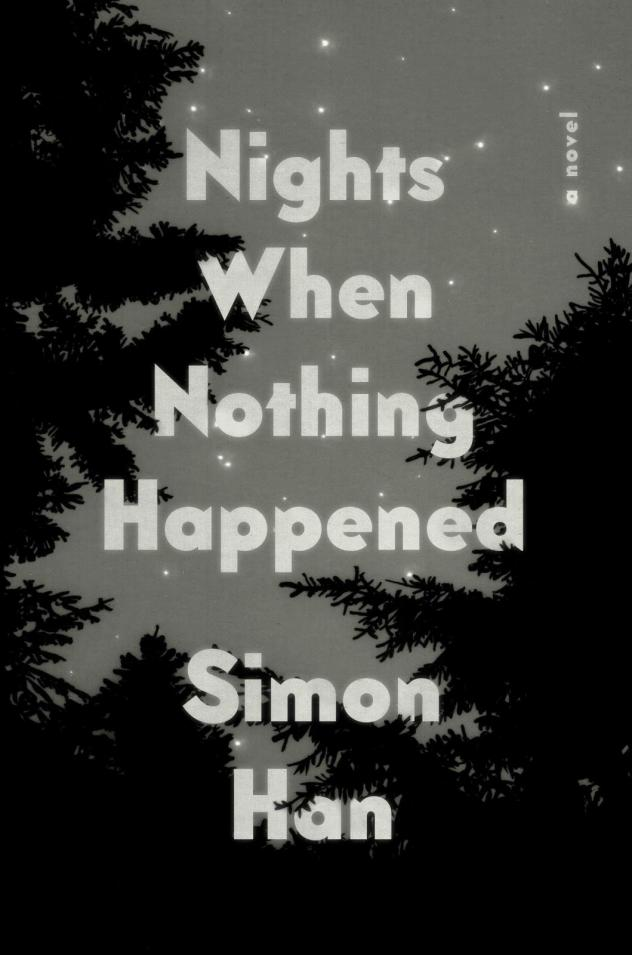 <em>Nights When Nothing Happened</em>, by Simon Han