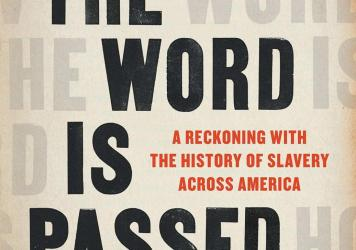 <em>How the Word Is Passed: A Reckoning with the History of Slavery Across America</em>, by Clint Smith