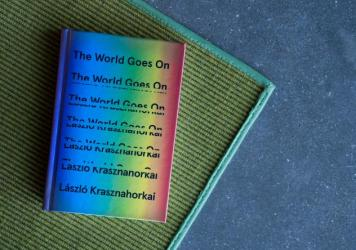 'The World Goes On' by Laszlo Krasznahorkai