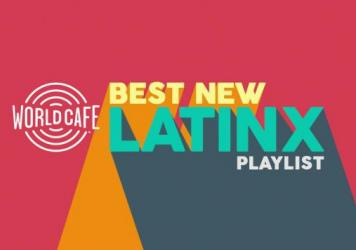 World Cafe's Best New LatinX Playlist is updated every Friday.