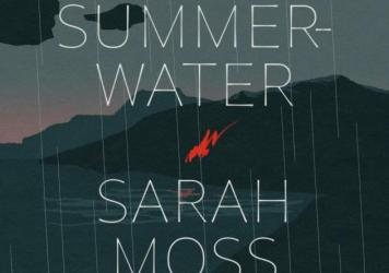 <em>Summerwater</em>, by Sarah Moss
