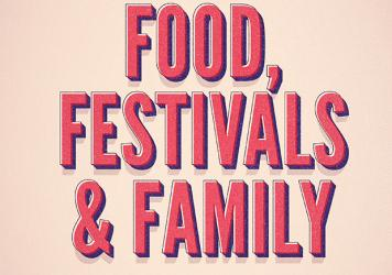 Family, Festivals & Food